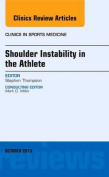 Shoulder Instability in the Athlete, An Issue of Clinics in Sports Medicine (The Clinics