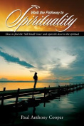 Walk the Pathway to Spirituality.