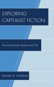 Exploring Capitalist Fiction