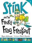 Stink and the Freaky Frog Freakout (Stink
