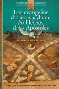 Los Evangelios de Lucas y Juan; Los Hechos de Los Apostoles [Spanish]
