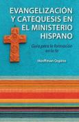 Evangelizacion y Catequesis En El Ministerio Hispano [Spanish]