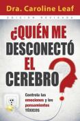 Quien Me Desconecto el Cerebro? [Spanish]