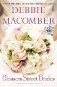 Blossom Street Brides [Large Print]