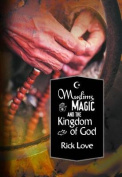 Muslims, Magic and the Kingdom of God*