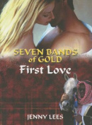 Seven Bands of Gold: First Love