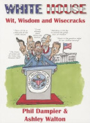 White House Wit, Wisdom and Wisecracks