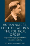 Human Nature, Contemplation, and the Political Order