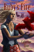 Ruby's Fire: A Fireseed Book