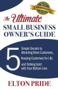 The Ultimate Small Business Owner's Guide