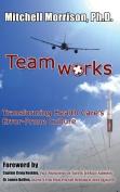 Teamworks--Transforming Health Care's Error-Prone Culture