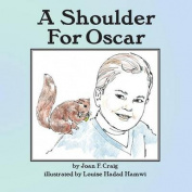A Shoulder for Oscar
