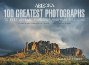 100 Greatest Photographs to Ever Appear in Arizona Highways Magazine