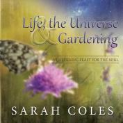 Life, the Universe & Gardening