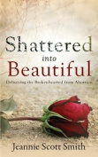 Shattered into Beautiful