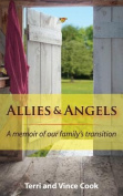 Allies & Angels  : A Memoir of Our Family's Transition
