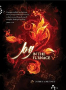 Joy in the Furnace