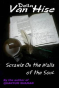 Scrawls on the Walls of the Soul