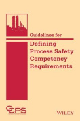 Guidelines for Defining Process Safety Competency Requirements