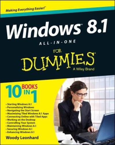 Windows 8.1 All-In-One for Dummies by Woody Leonhard.
