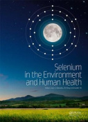 Selenium in the Environment and Human Health