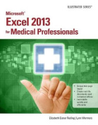 Microsoft (R) Excel (R) 2013 for Medical Professionals