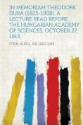 In Memoriam Theodore Duka (1825-1908). A Lecture Read Before the Hungarian Academy of Sciences, October 27, 1913 [ITA]