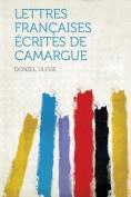 Lettres Francaises Ecrites De Camargue [FRE]