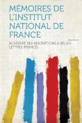 Memoires De L'institut National De France Volume 6 [FRE]
