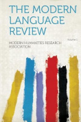 The Modern Language Review Volume 1