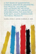 A Text-Book of Quantitative Chemical Analysis by Gravimetric, Electrolytic, Volumetric and Gastrometric Methods [FRE]