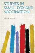 Studies in Small-Pox and Vaccination