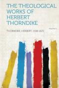 The Theological Works of Herbert Thorndike Volume 5 [FRE]