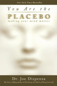 You Are the Placebo