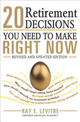 20 Retirement Decisions You Need to Make Right Now, 2e