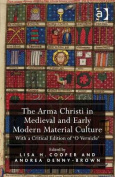 The Arma Christi in Medieval and Early Modern Material Culture