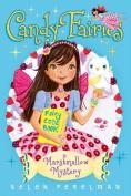 Marshmallow Mystery (Candy Fairies