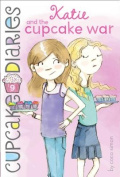 Katie and the Cupcake War (Cupcake Diaries