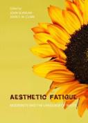 Aesthetic Fatigue