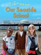 A Walk From Our Seaside School