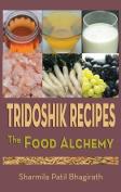 Tridoshik Recipes - The Food Alchemy