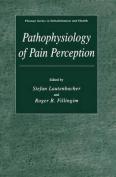 Pathophysiology of Pain Perception