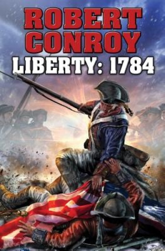 Liberty 1784: The Second War for Independence by Robert Conroy.