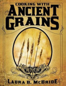 Cooking with Ancient Grains