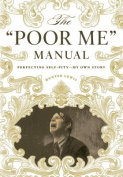 "The ""Poor Me"" Manual"