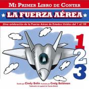 La Fuerza Aerea (My First Counting Books (Simon & Schuster)) [Board book] [Spanish]