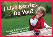 I Like Berries, Do You? [Board Book]