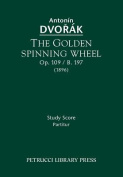 The Golden Spinning Wheel, Op. 109 / B. 197