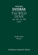The Wild Dove, Op. 110 / B. 198