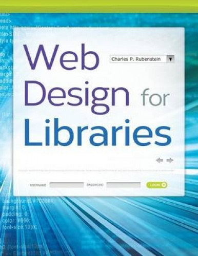 Web Design for Libraries by Charles P. Rubenstein.